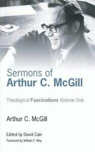 Sermons of Arthur C. McGill - Arthur C McGill - cover