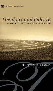 Theology and Culture - D Stephen Long - cover