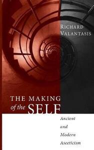 The Making of the Self - Richard Valantasis - cover