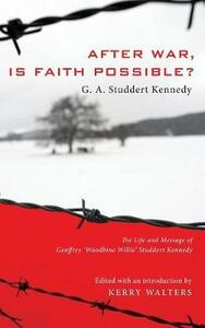 After War, Is Faith Possible? - Geoffrey A Studdert Kennedy - cover