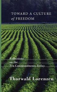 Toward a Culture of Freedom - Thorwald Lorenzen - cover