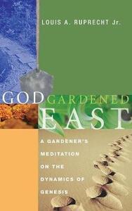 God Gardened East - Louis a Jr Ruprecht - cover