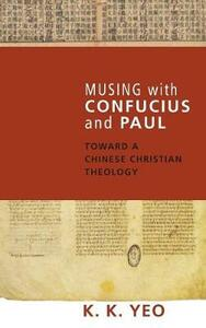 Musing with Confucius and Paul - Khiok-Khng Yeo - cover