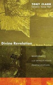 Divine Revelation and Human Practice - Tony Clark - cover