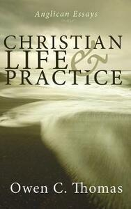 Christian Life and Practice - Owen C Thomas - cover