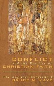 Conflict and the Practice of Christian Faith - Bruce N Kaye - cover