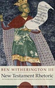 New Testament Rhetoric - Ben Witherington - cover