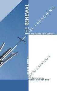 The Renewal of Preaching in the Twenty-First Century, Second Edition - David J Randolph - cover