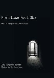 Free to Leave, Free to Stay - Jana Marguerite Bennett,Melissa Musick Nussbaum - cover