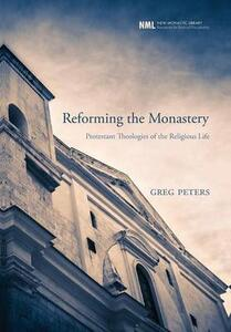 Reforming the Monastery - Greg Peters - cover