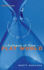 The Fullness of Time in a Flat World - Scott Waalkes - cover