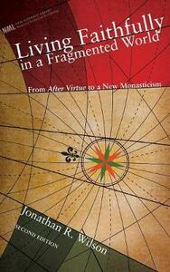 Living Faithfully in a Fragmented World, Second Edition - Jonathan R Wilson - cover