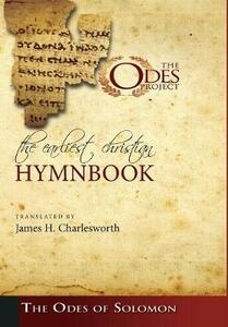 The Earliest Christian Hymnbook: The Odes of Solomon - James H Charlesworth - cover
