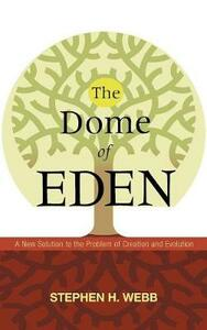 The Dome of Eden - Stephen H Webb - cover
