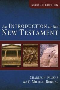 An Introduction to the New Testament, Second Edition - Charles B Puskas,C Michael Robbins - cover