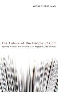 The Future of the People of God - Andrew Perriman - cover