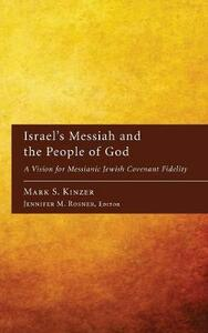 Israel's Messiah and the People of God - Mark S Kinzer - cover