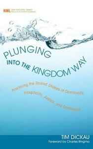 Plunging Into the Kingdom Way - Tim Dickau - cover