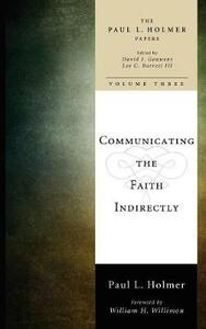 Communicating the Faith Indirectly - Paul L Holmer - cover