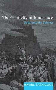The Captivity of Innocence - Andre Lacocque - cover