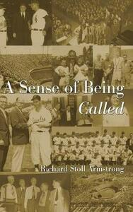 A Sense of Being Called - Richard Stoll Armstrong - cover