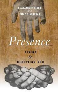 Presence - J Alexander Sider,Isaac S Villegas - cover