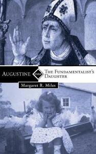 Augustine and the Fundamentalist's Daughter - Margaret R Miles - cover