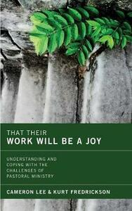 That Their Work Will Be a Joy - Cameron Lee,Kurt Fredrickson - cover