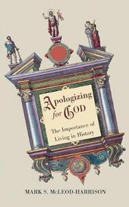 Apologizing for God - Mark S McLeod-Harrison - cover