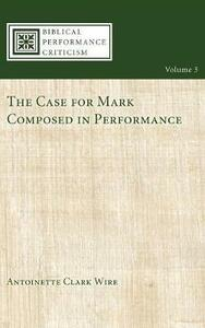 The Case for Mark Composed in Performance - Antoinette Clark Wire - cover