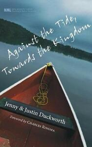 Against the Tide, Towards the Kingdom - Jenny Duckworth,Justin Duckworth - cover