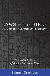 Laws in the Bible and in Early Rabbinic Collections - Samuel Greengus - cover