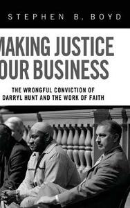 Making Justice Our Business - Stephen B Boyd - cover