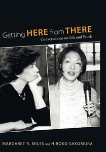 Getting Here from There - Margaret R Miles,Hiroko Sakomura - cover