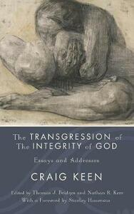 The Transgression of the Integrity of God - Craig Keen - cover
