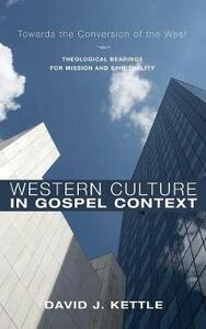 Western Culture in Gospel Context - David J Kettle - cover