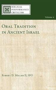 Oral Tradition in Ancient Israel - Robert D II Miller - cover