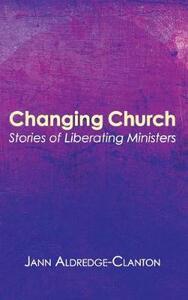 Changing Church - Jann Aldredge-Clanton - cover