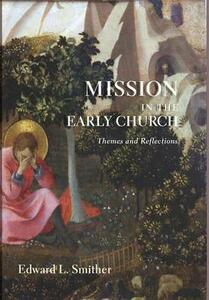 Mission in the Early Church - Edward L Smither - cover