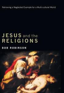 Jesus and the Religions - Bob Robinson - cover