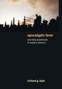 Apocalyptic Fever - Richard G Kyle - cover