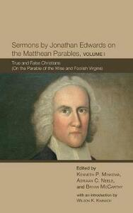 Sermons by Jonathan Edwards on the Matthean Parables, Volume I - cover