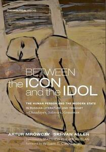 Between the Icon and the Idol - Artur Mrowczynski-Van Allen - cover