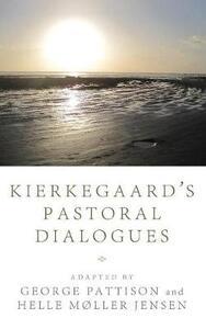 Kierkegaard's Pastoral Dialogues - George Pattison,Helle Mller Jensen - cover