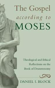 The Gospel According to Moses - Daniel I Block - cover