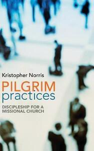 Pilgrim Practices - Kristopher Norris - cover