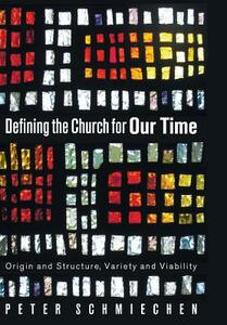 Defining the Church for Our Time - Peter Schmiechen - cover
