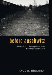 Before Auschwitz - Paul R Hinlicky - cover