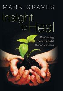 Insight to Heal - Mark Graves - cover