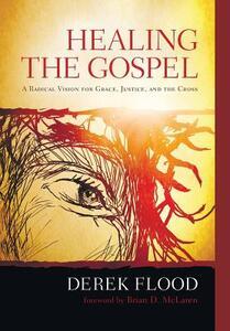 Healing the Gospel - Derek Flood - cover